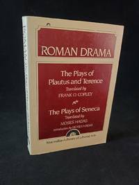 Roman Drama the Plays of Plautus and Terence: The Plays of Seneca