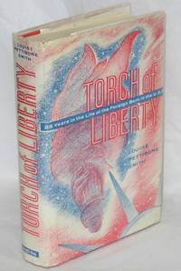Torch of liberty; twenty-five years in the life of the foreign born in the U.S.A.