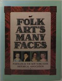 Folk Art's Many Faces: Portraits in the New York State Historical Association by  Paul S. and Charlotte M. Emans D'Ambrosio - 1st  - 1987 - from Newbury Books and Biblio.co.uk