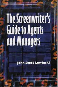 THE SCREENWRITER'S GUIDE TO AGENTS AND MANAGERS