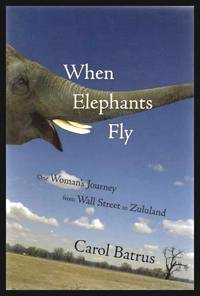 image of WHEN ELEPHANTS FLY - One Woman's Journey from Wall Street to Zululand