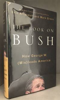 The Book on Bush; How George W. MisLeads America