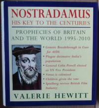 Nostradamus: His Key to the Centuries : Prophecies of Britain and the World 1995-2010
