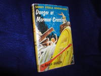 image of Danger at Mormon Crossing (Sandy Steele Adventures # 2)