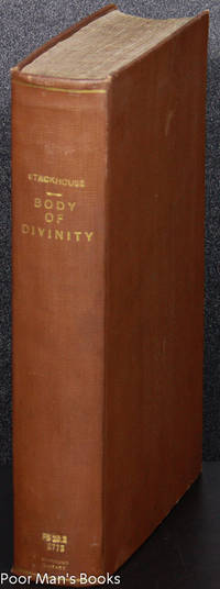 A COMPLEAT BODY OF SPECULATIVE AND PRACTICAL DIVINITY... BY THOMAS  STACKHOUSE A COMPLEAT BODY OF SPECULATIVE AND PRACTICAL DIVINITY :  CONSISTING OF FIVE PARTS: I. OF THE BEING, NATURE, AND ATTRIBUTES OF GOD,  AND OF THE EVIDENCES OF DIVINE REVELATION. I