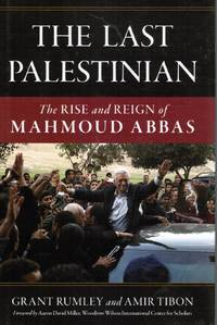 image of The Last Palestinian: the Rise and Reign of Mahmoud Abbas (SIGNED)
