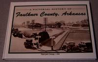 A Pictorial History Of Faulkner County, Arkansas