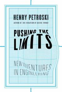 Pushing the Limits : New Adventures in Engineering