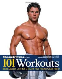 101 Workouts For Men: Everything You Need to Get a Lean  Strong  and Fit Physique