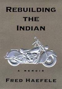 Rebuilding the Indian : A Memoir