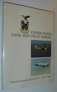 United States Naval Test Pilot School: Historical Narrative and Class Information 1945 to 1983
