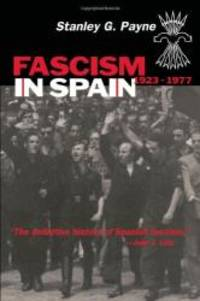 Fascism in Spain, 1923-1977 by Stanley G. Payne - Paperback - 2000-06-09 - from Books Express (SKU: 0299165647q)