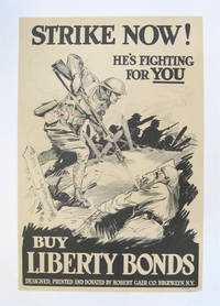 Strike Now! He's Fighting for You. Buy Liberty Bonds