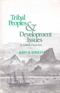 Tribal Peoples and Development Issues: A Global Overview