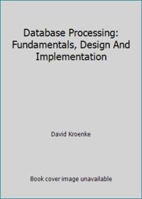 image of Database Processing: Fundamentals, Design And Implementation