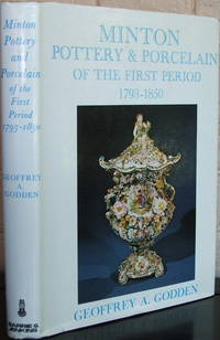 image of Minton Pottery & Porcelain of the First Period, 1793-1850