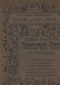 Les dates mémorables -Onze juin 1909 -Album souvenir du tremblement de terre en Provence by Collectif - Paperback - 1909 - from davidlong68 and Biblio.com