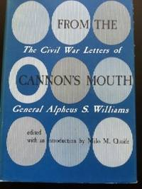 image of From the Cannons Mouth: Civil War Letters of General Alpheus S. Williams