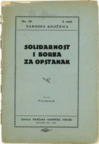 "Solidarnost i Borba za Opstanak [Solidarity and Struggle for Survival] by "" trans [SOCIALISTS] ""PRAVDOLJUB - Paperback - First Croatian-Language Edition - 1917 - from Lorne Bair Rare Books and Biblio.com"