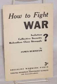 How to fight war: isolation? collective security? relentless class struggle
