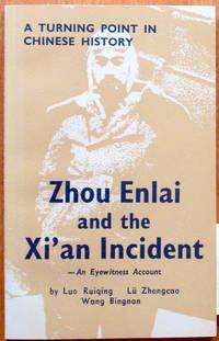 Zhou Enlai and the XI'an Incident. an Eyewitness Account
