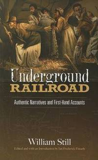 image of The Underground Railroad: Authentic Narratives and First-Hand Accounts