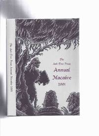 Ash Tree Press Annual Macabre 2001 (inc.I Will Never Leave You; Corner House; Tarletan Dress; Little Way Ahead; Pool; Badger; Man-Eater; Fear; Modern Antique; Station Permanently Closed; Experiment of Dead; Solitaire; Tapestry Gate)
