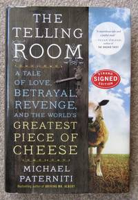 The Telling Room: A Tale of Love, Betrayal, Revenge, and the World\'s Greatest Piece of Cheese