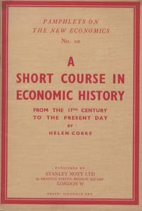 """Pamphlets on the New Economics No 10 """"A Short Course in Economic History"""""""