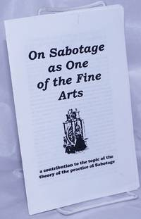 image of On Sabotage as One of the Fine Arts: a contribution to the topic of the theory of the practice of Sabotage