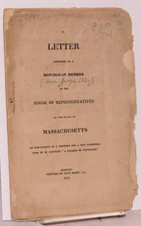 image of A Letter Addressed to a Republican Member of the House of Representatives of the State of Massachusetts on the subject of a petition for a new incorporation, to be entitled