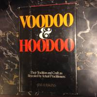 Voodoo & Hoodoo; Their Tradition and Craft As Revealed by Actual Practitioners