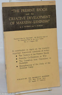 """image of The Present Epoch and the Creative Development of Marxism-Leninism; Translated from the """"Communist"""" (the theoretical organ of the Communist Party of the Soviet Union) No. 12 - August, 1960"""