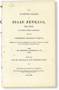 The Authentic History of Isaac Jenkins, His Wife, and Their Three Children; with an Agreeable and Happy Sequel, shewing the good effects of their worthy friend Mr. Langford's admonitions