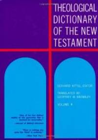 Theological Dictionary of the New Testament (Volume II)