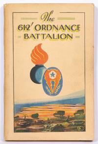 612th Ordnance Base Armament Maintenance Battalion: A Brief History