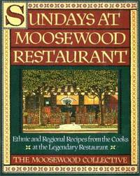 image of Sundays at Moosewood Restaurant : Ethnic and Regional Recipes from the Cooks at the Legendary Restaurant