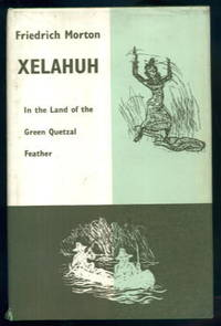 Xelahuh: In the Land of the Green Quetzal Feather