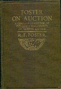 Foster On Auction.  A Complete Exposition of the Latest Developments of Modern Auction