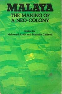 Malaya: The Making of  Neo-Colony