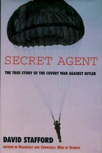 Secret Agent, The True Story of the Covert War Against Hitler by  David Stafford - First American edition - 2001 - from The Typographeum Bookshop (SKU: 000569)