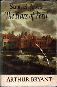 Samuel Pepys: The Years of Peril