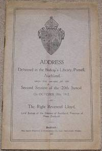 ADDRESS Delivered in the Bishop's Library, Parnell, Auckland, Upon the Opening of the Second Session of the 20th Synod on October 18th, 1912