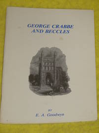 George Crabbe and Beccles by E A Goodwyn - Paperback - 1986 - from Pullet's Books (SKU: 001460)