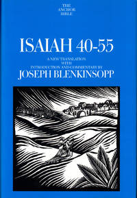 Isaiah 40-55: A New Translation With Introduction and Commentary