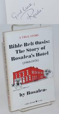 Bible Belt Oasis: the story of Rosalea\'s Hotel (1968-1978) [signed]