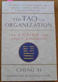 Tao of Organization, The: The I Ching for Group Dynamics by  Cheng Yi - Paperback - Reprint - 1995 - from Reading Habit and Biblio.com