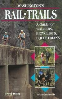 Washington's Rail-Trails: A Guide for Walkers, Bicyclists, Equestrians