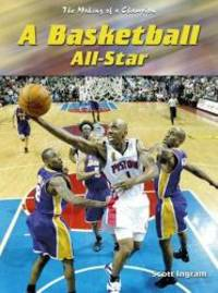 A Basketball All Star The Making of a Champion