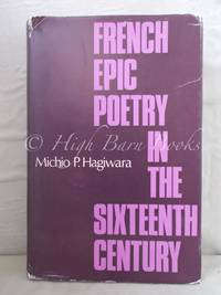 French Epic Poetry in the Sixteenth Century: Theory and Practice